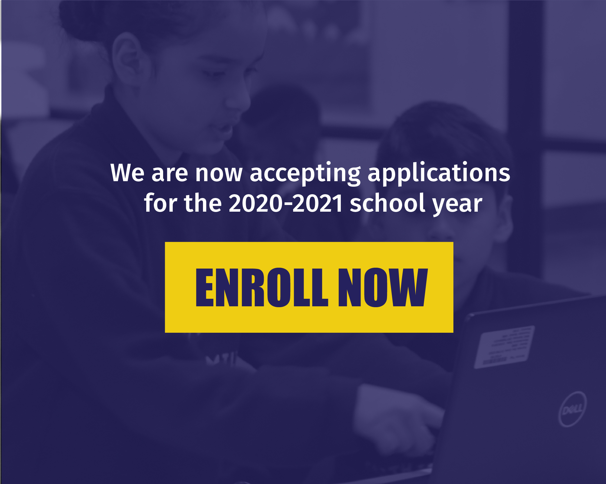we are now accepting applications for SY20-21. Enroll now